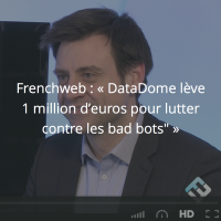 Frenchweb : DataDome lève 1 million d'euros