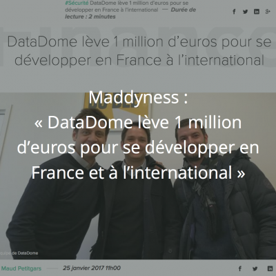 Maddyness : DataDome lève 1 million d'euros pour se développer en France et à l'international