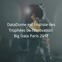 DataDome finaliste des Trophées de l'Innovation Big Data Paris 2017